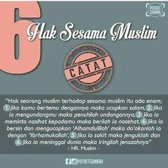 6 Hak Sesama Muslim  Ingat ya sesama muslim juga punya hak yg harus kita tunaikan