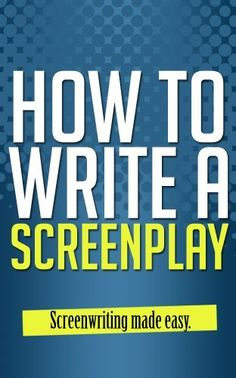 How to Write a Screenplay - Screenwriting Made Easy (Screenplay Writing, Screenplay and Scripts, Screenplay Format, Screenplay Kindle, Screenplay Publish, Screenplays of Movies) by Peter Cafery, http://www.amazon.com/dp/B00GOJ9MJG/ref=cm_sw_r_pi_dp_UdbQsb0MB5FHN/185-1819539-9145660