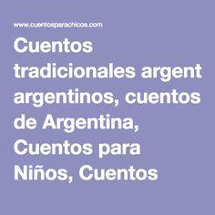 Cuentos tradicionales argentinos, cuentos de Argentina, Cuentos para Niños, Cuentos para Chicos, Audio Cuentos, Diccionario Ilustrado para Niños en Ingles