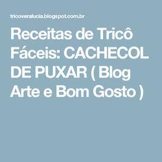 Receitas de Tricô Fáceis: CACHECOL DE PUXAR ( Blog Arte e Bom Gosto )