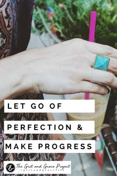 Let go of perfection ladies, just let.it.gooooo! Here's how!  wisdom for women, hope for women, inspiration, motivation, wise words, purpose, beauty, strong woman, women of strength, strong women, quotes, quotes for women #gritandgracelife