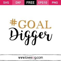 Goal Digger - Free SVG cut files - Motivational saying quote