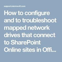 How to configure and to troubleshoot mapped network drives that connect to SharePoint Online sites in Office 365