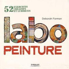 Labo peinture : 52 exercices créatifs et ludiques de Deborah Forman http://www.amazon.fr/dp/221214265X/ref=cm_sw_r_pi_dp_MNbvwb0KW23G6