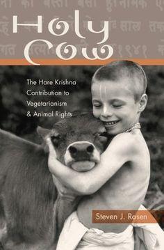 Holy Cow : The Hare Krishna Contribution to Vegetarianism and Animal Rights by Steven Rosen Paperback) for sale online Krishna Book, Krishna Art, Hare Krishna, Bhakti Yoga, Divine Mother, Bhagavad Gita, Save Animals, Animal Rights, Holi