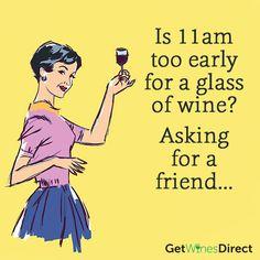 Just asking for a friend #iamcaringlikethat #Friday #happydays #getwinesdirect #askingforafriend #wine #nevertooearly