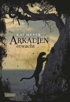 Arkadien erwacht von Kai Meyer • November 2009 • Carlsen Verlag http://www.carlsen.de/hardcover/arkadien-reihe-band-1-arkadien-erwacht/17399