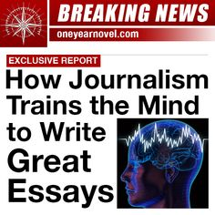 how to write a winning college application essay bailey study  journalism essays how journalism trains the mind to write great essays