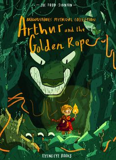 Nobrow Press | Arthur and the Golden Rope (Brownstone's Mythical Collection, Book 1)