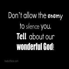 Please, please, please don't allow the enemy to cause you to go to extremes or silence you. If you had a sinful past, you don't have to share the gory details, but you can share the negatives and the pitfalls because of those sins. Tell your children of God's grace, but warn them of the consequences. Don't allow the enemy to silence the knowledge God has gifted you with to share with your children.   More --> http://lisabuffaloe.com/unmuzzle-mouth/