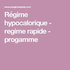Régime hypocalorique - regime rapide - progamme