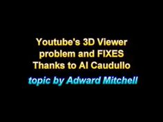 FIX YOUR YT3D videos....Watch  +1.000 Video 3D to http://www.3Dstreaming.org Welcome to the 3D Stereoscopy Community.