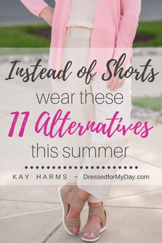 Instead of Shorts - 11 Alternatives - what to wear instead of shorts this summer - special selections for women over 50 Summer Shorts, Summer Outfits, Classic Style, My Style, Summer Special, Work From Home Moms, Fashion Outfits, Womens Fashion, What To Wear