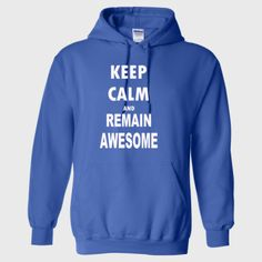 Keep Calm And Remain Awesome - Heavy Blend™ Hooded Sweatshirt