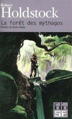 """La forêt des mythagos"" de Robert Holdstock"