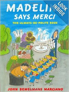 Madeline Says Merci: The Always-Be-Polite Book: John Bemelmans Marciano: 9780670035052: Amazon.com: Books