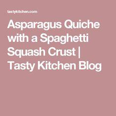 Asparagus Quiche with a Spaghetti Squash Crust | Tasty Kitchen Blog