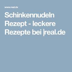 Schinkennudeln Rezept - leckere Rezepte bei |real.de