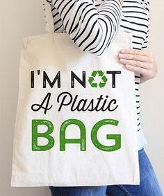 Look at this #zulilyfind! 'I'm Not a Plastic bag' Tote #zulilyfinds