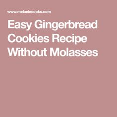 Easy Gingerbread Cookies Recipe Without Molasses