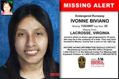 IVONNE BIVIANO, Age Now: 25, Missing: 07/22/2007. Missing From LACROSSE, VA. ANYONE HAVING INFORMATION SHOULD CONTACT: Mecklenburg County Sheriff's Office (Virginia) 1-434-738-6171.