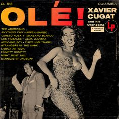 Latin Fever! Xavier Cugat and his Orchestra - Olé! (1955) Columbia record album