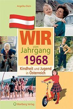 Wir vom Jahrgang 1968 - Kindheit und Jugend in Österreich Jahrgangsbände Österreich: Amazon.de: Angelika Diem: Bücher