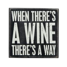 Charming and cheeky, this box sign makes a playful statement. Hang it on a wall or place it on a table to add a clever touch to kitchen décor. Typography Love, Typography Quotes, Wine Wall Art, Ultimate Man Cave, Halloween Bottles, Wine Signs, Wine Decor, Wine Quotes, Box Signs
