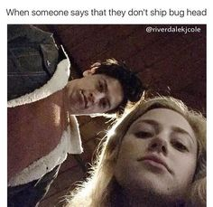 This is my look when they don't ship bughead