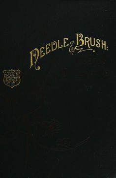 Needle & Brush ~ c1889 book of Fancy Work, by Butterick publishing company