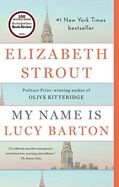 My Name Is Lucy Barton (2016) - Elizabeth Strout