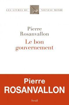 Le Bon Gouvernement, Pierre Rosanvallon, Sciences humaines - Seuil   Editions Seuil