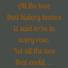 All the love that history knows is said to be in every rose. Yet all the love that could… #QuotesYouLove #QuoteOfTheDay #FeelingLoved #Love #QuotesOnFeelingLoved #QuotesOnLove #FeelingLovedQuotes #LoveQuotes  Visit our website  for text status wallpapers  www.quotesulove.com