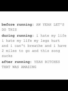 """I've been stick in the """"during running"""" phase this week. I'm ready for the """"after running"""". Running Humor, Running Quotes, Gym Humor, Workout Humor, Running Workouts, Running Tips, Track Quotes, Funny Running Memes, Workout Tips"""
