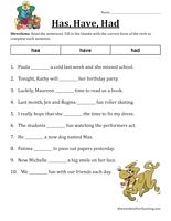 Verb Worksheet – Has, Have, Had: Read the sentences. Fill in the blanks with the correct form of the verb to complete each sentence. Has, Have, Had. Information: Verb Worksheet. Verbs Worksheet. Has Have Had Worksheet.