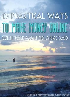 13 Practical Ways to Make Money Online While Traveling Abroad - Tieland to Thailand Travel Jobs, Packing List For Travel, Travel Hacks, Cruise Travel, Packing Tips, Travel Advice, Business Travel, Travel Guides, Business Ideas