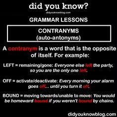 did-you-kno:  Clip = attach/cut off. You can clip on your tie, or clip off the end if it's too long.Back = in the past/further into the future. We planned to go back in time, but had to push back the date.BTW, CONTRANYM IS ALSO SPELLED CONTRONYM.  OMG, English. Stahp it!!!  Last week's Didyouknow Grammar Lesson about how'OUGH' can be pronounced in far too many ways.Source