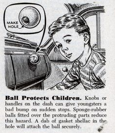 seatbelts were just for pretty back then. It was shellac balls that saved lives.