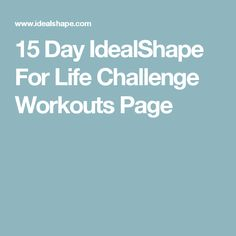 15 Day IdealShape For Life Challenge  Workouts Page