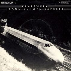 Kraftwerk - Trans Europa Express // Rare sleeve for the German release of the 7″ single on Electrola.