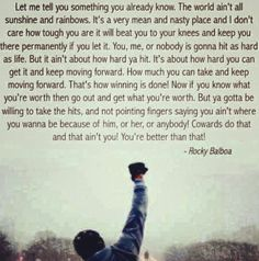 Here is Rocky Quote Collection for you. Rocky Quote details about rocky balboa boxing inspirational. Rocky Quote keep moving forward rock. Now Quotes, Great Quotes, Quotes To Live By, Motivational Quotes, Life Quotes, Movie Quotes About Love, Inspirational Quotes From Movies, Quotes About Keep Going, Inspiring Quotes