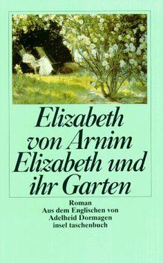 Elizabeth und ihr Garten, Großdruck von Elizabeth von Arnim, http://www.amazon.de