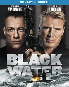 The action film BLACK WATER starring Jean-Claude Van Damme and Dolph Lundgren has been released on DVD and Blu-ray. Christopher Plummer, Constance Wu, Julia Stiles, Jc Van Damme, Miss Americana, Water Movie, Claude Van Damme, Capas Dvd, Dolph Lundgren