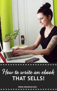 How to write an ebook that sells without giving yourself a giant headache #blogging #smallbusiness #selfpublishing