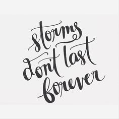 Just remember, storms don't last forever. Take heart.  #bedeeplyrooted