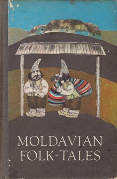 Moldavian Folk-Tales. A Collection of twenty-five short stories translated from the Moldavian by Dionisie Badarau and Walter May. Illustrated by Leonid Domnin. Moldavian Folklore is rich in fantastic fairy tales, short stories, legends, tales about animals and anecdotal stories.Click through on book for full details.