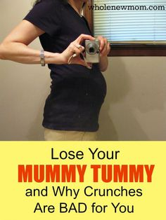 Want to Lose Your Mummy Tummy? Find out how and Find out Why Crunches are BAD for you - Yippee! No More CRUNCHES!!! This is what happens when your ab muscles aren't engaged as a result of pregnancy - must read!