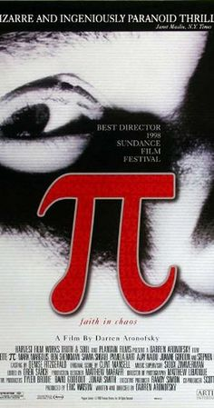 Directed by Darren Aronofsky.  With Sean Gullette, Mark Margolis, Ben Shenkman, Pamela Hart. A paranoid mathematician searches for a key number that will unlock the universal patterns found in nature.