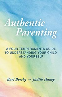 Steiner - Authentic Parenting: A Four-Temperaments Guide to Your Child and Yourself