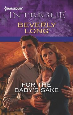 For the Baby's Sake by Beverly Long.  Beverly writes great books. I can't wait to read this one!